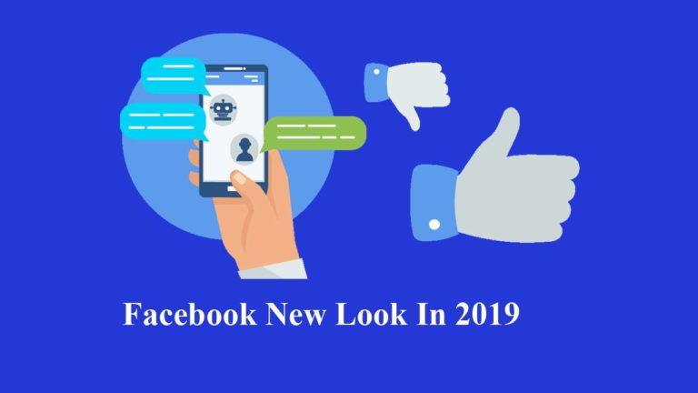 Facebook New Look In 2019 | Facebook Is Getting a New Look