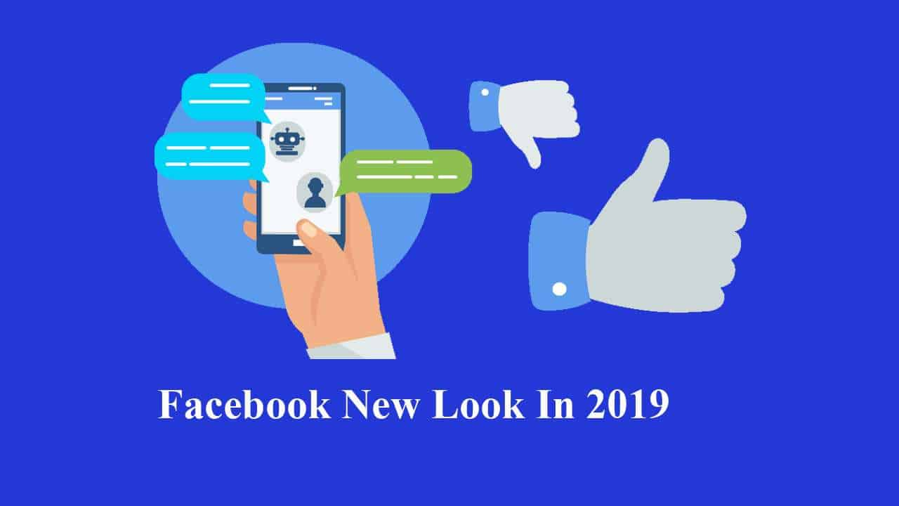 Facebook New Look 2019